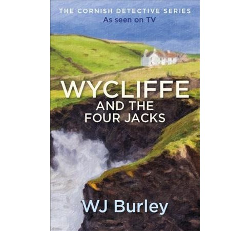 Wycliffe and the Four Jacks -  Reissue (Cornish Detective) by W. J. Burley (Paperback) - image 1 of 1