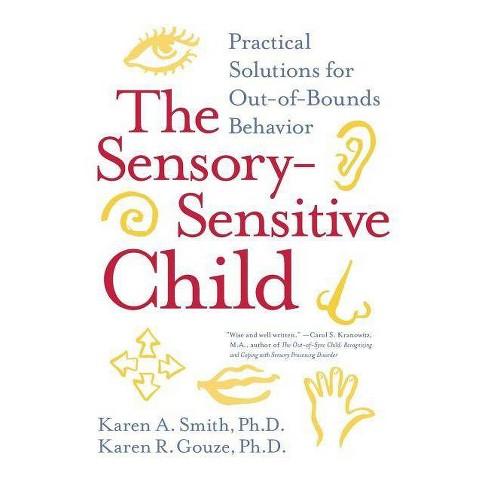 The Sensory-Sensitive Child - by  Karen A Smith & Karen R Gouze (Paperback) - image 1 of 1