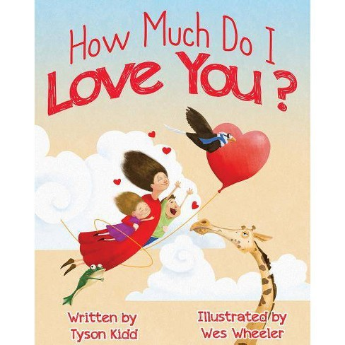 How Much Do I Love You? - by  Tyson Kidd (Hardcover) - image 1 of 1