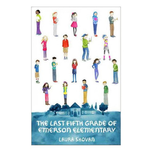 Last Fifth Grade of Emerson Elementary -  Reprint by Laura Shovan (Paperback) - image 1 of 1