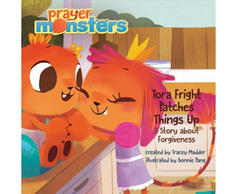 Tora Fright Patches Things Up : A Story Aaout Forgiveness -  (Hardcover) - image 1 of 1