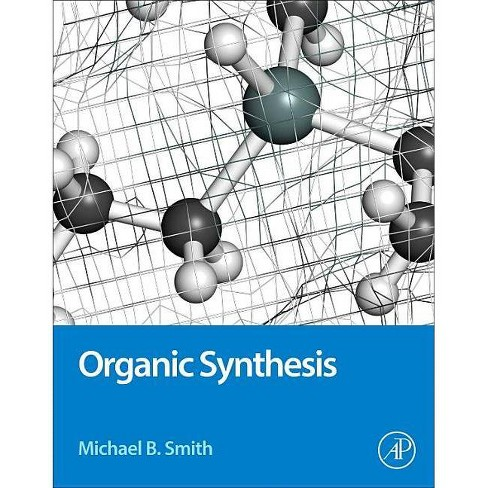 Organic Synthesis - 4 Edition by  Michael B Smith (Hardcover) - image 1 of 1