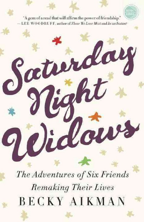 Saturday Night Widows (Paperback) by Becky Aikman - image 1 of 1