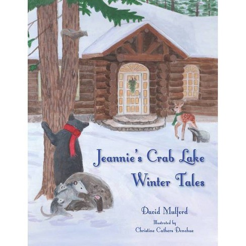 Jeannie's Crab Lake Winter Tales - (Crab Lake Tales) by  David Mulford (Hardcover) - image 1 of 1