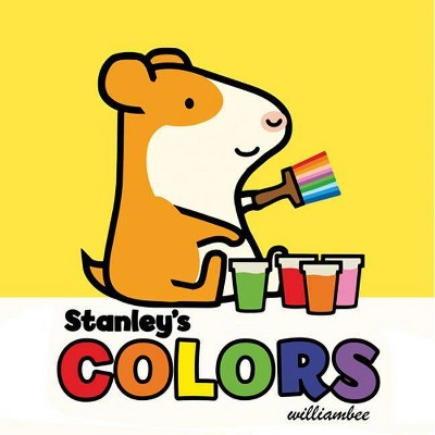 Stanley's Colors - (Stanley Complete)by William Bee (Board_book)