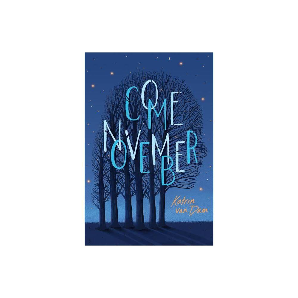 Come November By Katrin Van Dam Hardcover