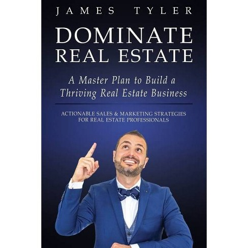 Dominate Real Estate - by  James Tyler (Paperback) - image 1 of 1
