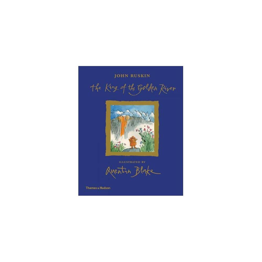 King of the Golden River - by John Ruskin (Hardcover)