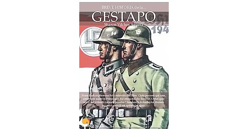 Breve historia del gestapo / Brief History of the Gestapo (Paperback) (Sharon Vilches) - image 1 of 1