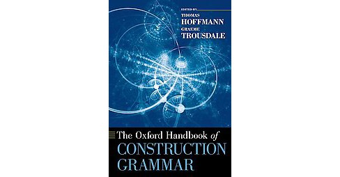 Oxford Handbook of Construction Grammar (Reprint) (Paperback) - image 1 of 1