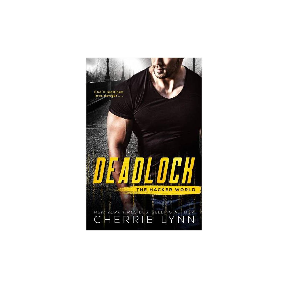 Deadlock - (Hacker World) by Cherrie Lynn (Paperback)