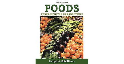 Foods : Experimental Perspectives (Hardcover) (Ph.D. Margaret McWilliams) - image 1 of 1
