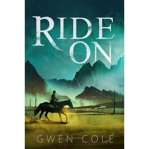 Ride on - by  Gwen Cole (Hardcover) - image 1 of 1