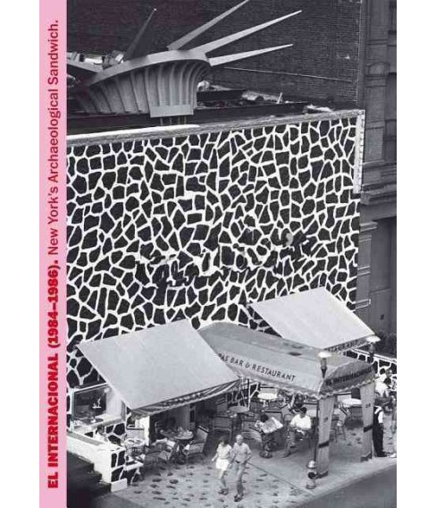 El Internacional (1984-1986) : New York's Archaeological Sandwich (Paperback) (Freedman Paul) - image 1 of 1