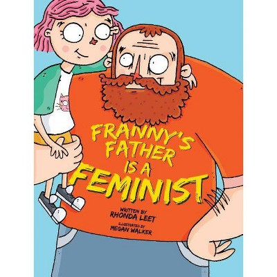 Franny's Father Is a Feminist - by  Rhonda Leet (Hardcover)