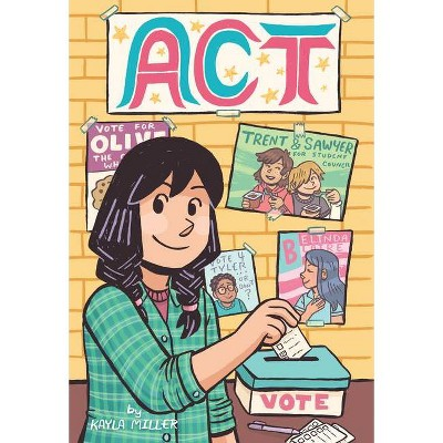 Act - (A Click Graphic Novel) by Kayla Miller (Paperback)