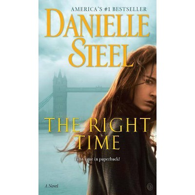 Right Time - By Steel Danielle (Paperback)