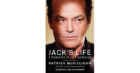 Jack's Life : A Biography of Jack Nicholson (Updated / Expanded) (Paperback) (Patrick McGilligan) - image 1 of 1