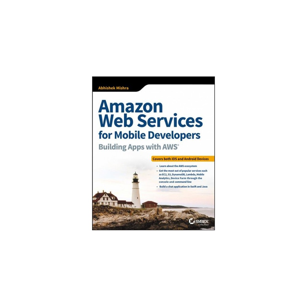 Amazon Web Services for Mobile Developers : Building Apps With Aws (Paperback) (Abhishek Mishra)
