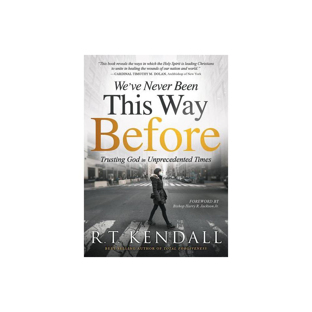 We Ve Never Been This Way Before By R T Kendall Paperback