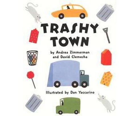 Trashy Town (Hardcover) (Andrea Zimmerman) - image 1 of 1