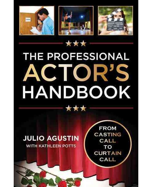 Professional Actor's Handbook : From Casting Call to Curtain Call (Paperback) (Julio Agustin) - image 1 of 1