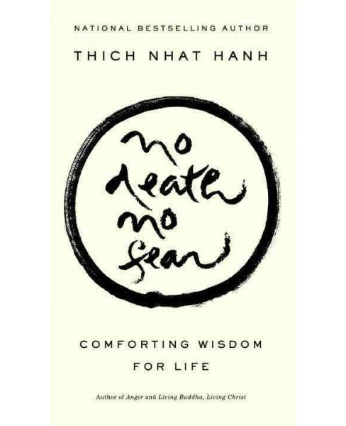 No Death, No Fear : Comforting Wisdom for Life -  Reissue by Thich Nhat Hanh (Paperback) - image 1 of 1