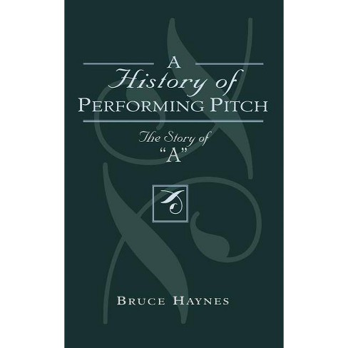 A History of Performing Pitch - by  Bruce Haynes (Hardcover) - image 1 of 1