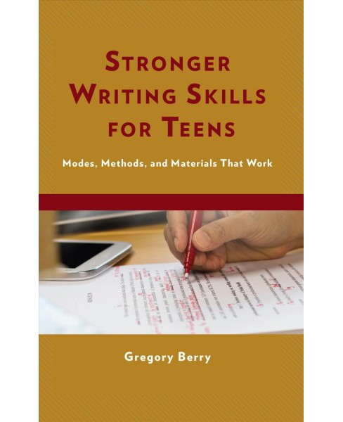 Stronger Writing Skills for Teens : Modes, Methods, and Materials That Work -  (Paperback) - image 1 of 1