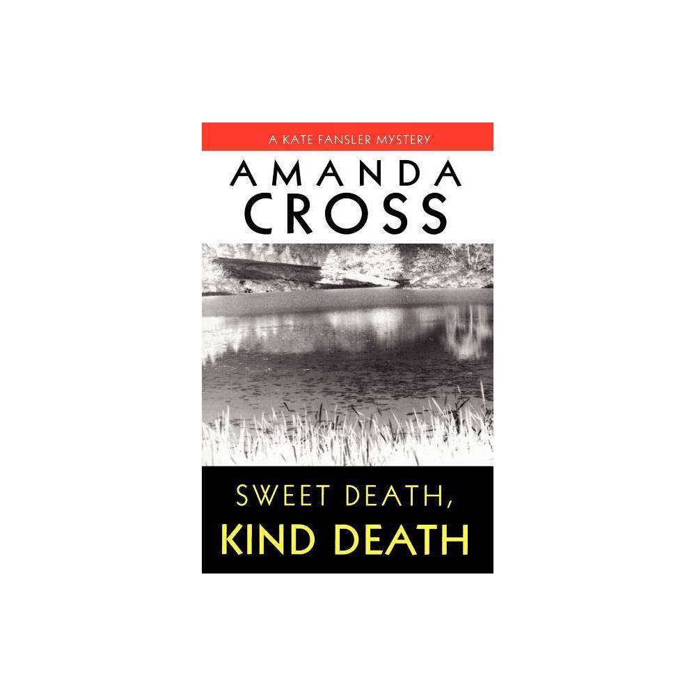 Sweet Death Kind Death - (Kate Fansler) by Amanda Cross (Paperback)