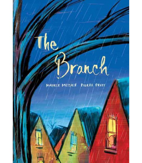 Branch (Hardcover) (Mireille Messier) - image 1 of 1