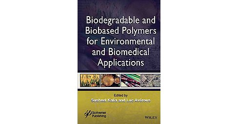 Biodegradable and Biobased Polymers for Environmental and Biomedical Applications (Hardcover) - image 1 of 1