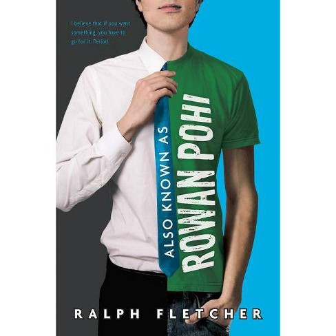 Also Known as Rowan Pohi - by  Ralph Fletcher (Paperback) - image 1 of 1