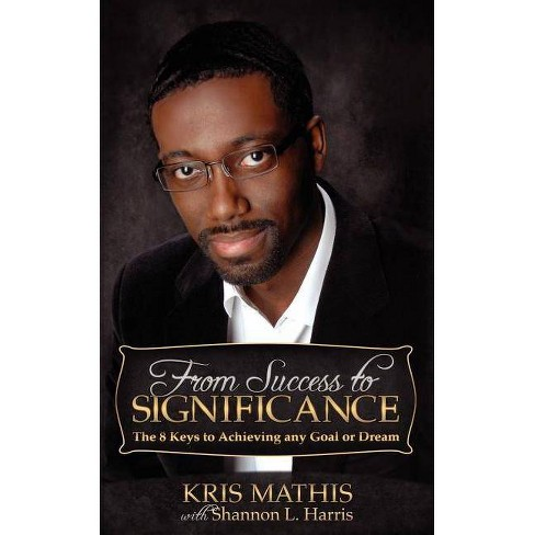 From Success to Significance - by  Kris Mathis (Paperback) - image 1 of 1