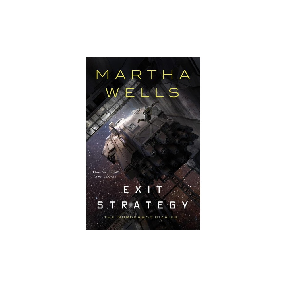 Exit Strategy - (Murderbot Diaries) by Martha Wells (Hardcover)