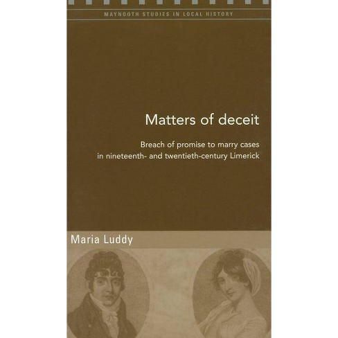 Matters of Deceit - (Maynooth Studies in Local History) by  Maria Luddy (Paperback) - image 1 of 1