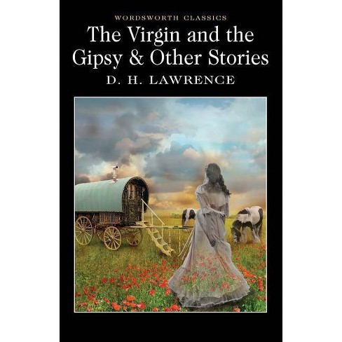 The Virgin and the Gipsy & Other Stories - (Wordsworth Classics) by  D H Lawrence (Paperback) - image 1 of 1