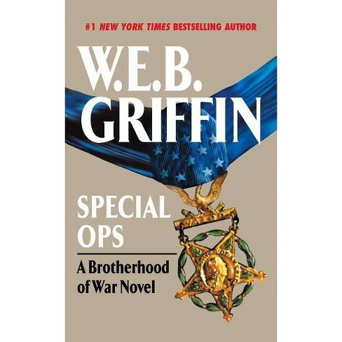 Special Ops - (Brotherhood of War) by  W E B Griffin (Paperback) - image 1 of 1
