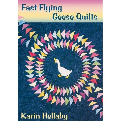 Fast Flying Geese Quilts... and More! - by  Karin Hellaby (Paperback) - image 1 of 1