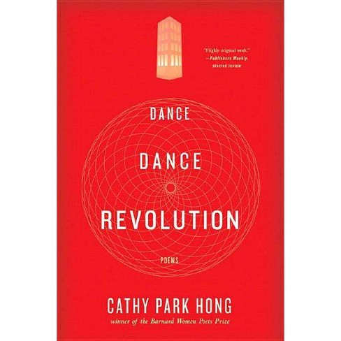 Dance Dance Revolution - by  Cathy Park Hong (Paperback) - image 1 of 1