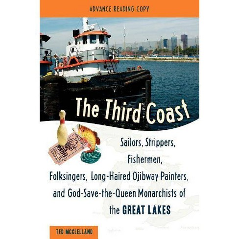 The Third Coast - by  Ted McClelland (Hardcover) - image 1 of 1