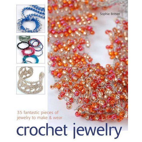 Crochet Jewelry - by  Sophie Britten (Paperback) - image 1 of 1