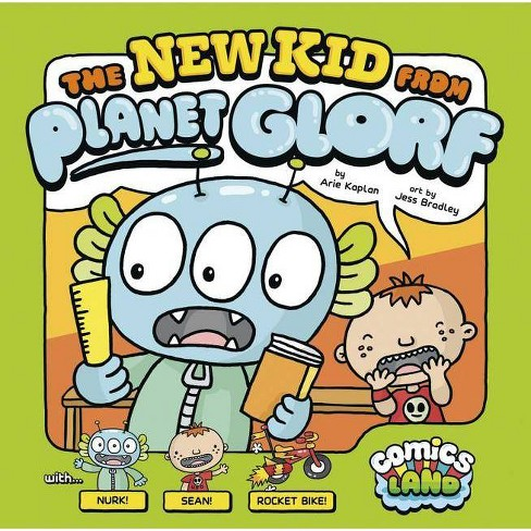 The New Kid from Planet Glorf - (Comics Land) by  Arie Kaplan (Paperback) - image 1 of 1