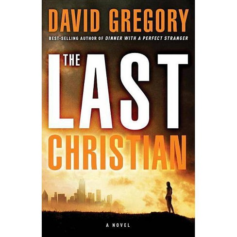 The Last Christian - by  David Gregory (Paperback) - image 1 of 1
