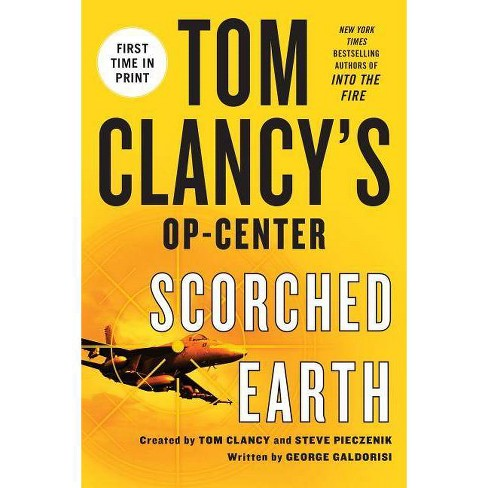 Tom Clancy's Op-Center: Scorched Earth - by  George Galdorisi (Paperback) - image 1 of 1
