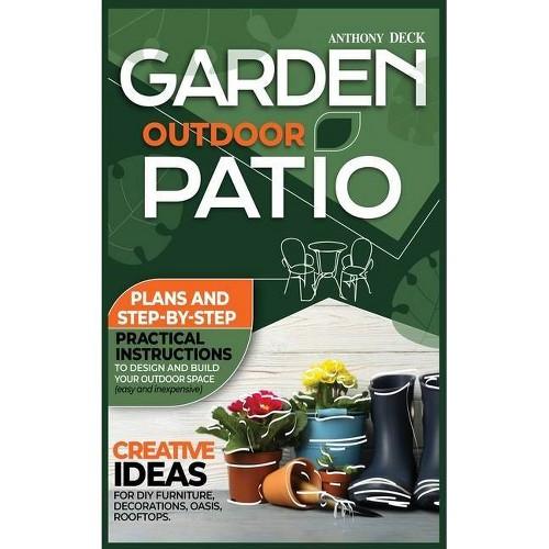 Garden Outdoor Patio - by Tony Deck (Hardcover)