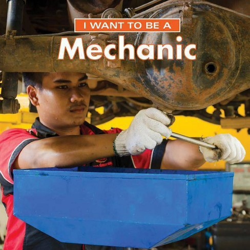 I Want to Be a Mechanic - 2nd Edition by  Dan Liebman (Hardcover) - image 1 of 1