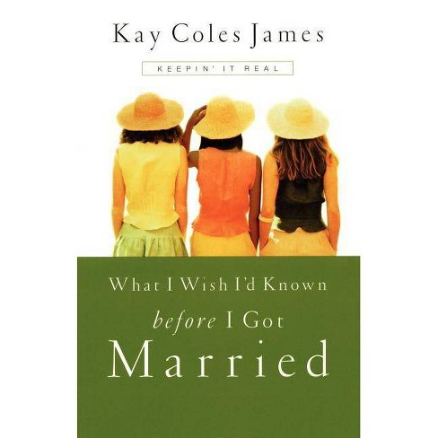 What I Wish I'd Known Before I Got Married - by  James (Paperback) - image 1 of 1