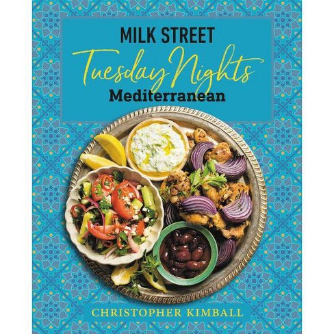 Milk Street: Tuesday Nights Mediterranean - by  Christopher Kimball (Hardcover) - image 1 of 1