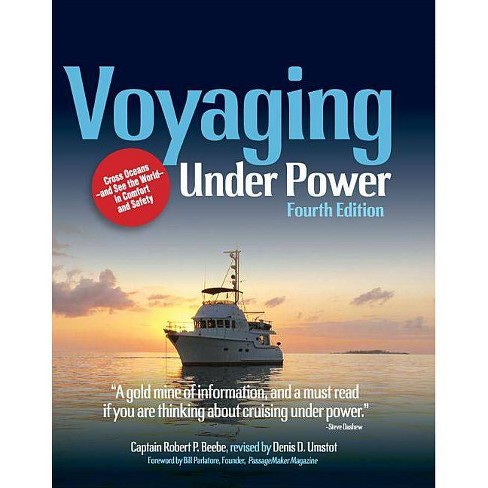 Voyaging Under Power, 4th Edition - by  Robert P Beebe & Denis Umstot (Hardcover) - image 1 of 1
